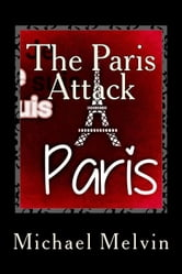 The Paris Attack ebook by Dr. Michael C. Melvin