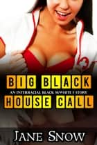 Big Black House Call ebook by Jane Snow