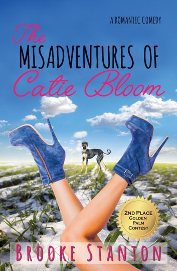 The Misadventures of Catie Bloom - The Bloom Sisters, #1 ebook by Brooke Stanton