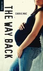 The Way Back ebook by Carrie Mac