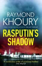 Rasputin's Shadow ebook by Raymond Khoury