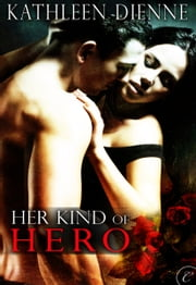 Her Kind of Hero ebook by Kathleen Dienne