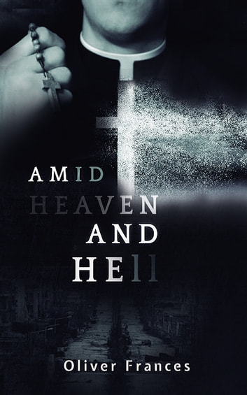 Amid Heaven and Hell ebook by Oliver Frances