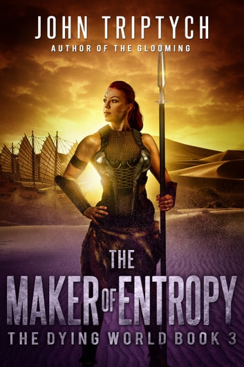 The Maker of Entropy ebook by John Triptych
