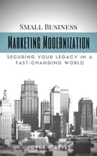 Marketing Modernization ebook by Joyce O Reyes