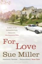 For Love eBook by Sue Miller