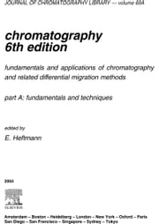 Chromatography: Fundamentals and applications of chromatography and related differential migration methods - Part A: Fundamentals and techniques ebook by Heftmann, E.