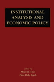 Institutional Analysis and Economic Policy ebook by Marc R. Tool,Paul Dale Bush