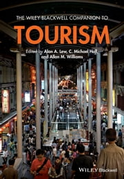 The Wiley Blackwell Companion to Tourism ebook by Alan A. Lew,C. Michael Hall,Allan M. Williams