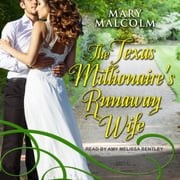 The Texas Millionaire's Runaway Wife audiobook by Mary Malcolm