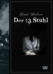 Der 13. Stuhl ebook by Dave Shelton