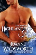 Highlander's Kiss - The Matheson Brothers, #4 ebook by Joanne Wadsworth