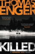 Killed ebook by Thomas Enger, Kari Dickson