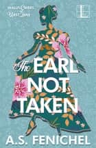 The Earl Not Taken ebook by A.S. Fenichel