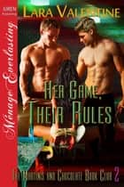 Her Game, Their Rules ebook by Lara Valentine