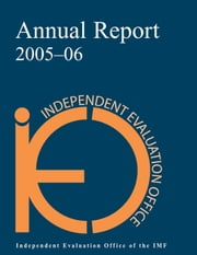 IEO Annual Report 2005-06 ebook by International Monetary Fund. Independent Evaluation Office
