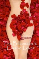 The Billionaire's Elusive Lover ebook by Elizabeth Lennox
