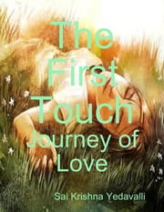 The First Touch ebook by Sai Krishna Yedavalli