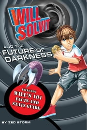 Will Solvit and the Future of Darkness (Book 8) ebook by Zed Storm