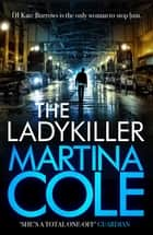 The Ladykiller - A deadly thriller filled with shocking twists ebook by Martina Cole