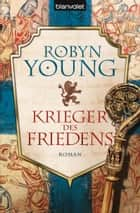 Krieger des Friedens ebook by Robyn Young,Nina Bader