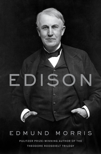 Edison eBook by Edmund Morris