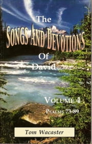 Songs and Devotions of David, Volume IV ebook by Tom Wacaster