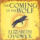 The Coming of the Wolf - The Wild Hunt series prequel audiobook by Elizabeth Chadwick