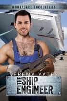 The Ship Engineer ebook by Serena Yates