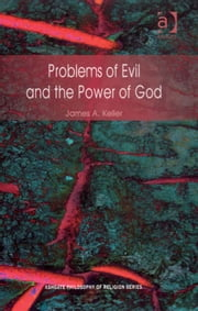 Problems of Evil and the Power of God ebook by Professor James A Keller,Professor Jerome Gellman,Professor Paul Helm,Professor Linda Zagzebski