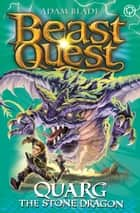 Beast Quest: Quarg the Stone Dragon - Series 19 Book 1 ebook by Adam Blade
