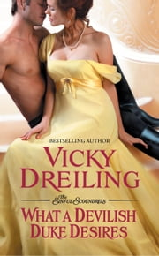 What a Devilish Duke Desires ebook by Vicky Dreiling
