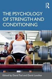 The Psychology of Strength and Conditioning ebook by David Tod,David Lavallee