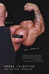 Death, Drugs, & Muscle ebook by Gregg Valentino and Nathan Jendrick
