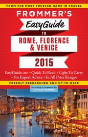 Frommer's EasyGuide to Rome, Florence and Venice 2015 ebook by Stephen Keeling,Donald Strachan,Eleonora  Baldwin