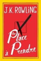 Une place à prendre ebook by J. K. Rowling