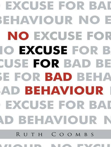 No Excuse for Bad Behaviour ebook by Ruth Coombs