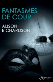 Fantasmes de cour ebook by Alison Richardson