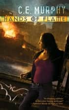 Hands of Flame (The Negotiator, Book 3) ebook by C.E. Murphy