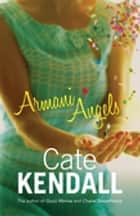 Armani Angels ebook by Cate Kendall