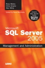 Microsoft SQL Server 2005 Management and Administration ebook by Ross Mistry,Chris Amaris,Alec Minty,Rand Morimoto
