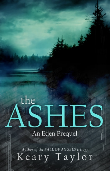 The Ashes: an Eden prequel ebook by Keary Taylor