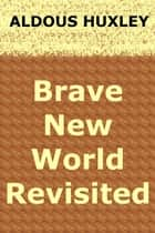 Brave New World Revisited ebook by Aldous Huxley