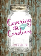 Covering the Carolinas ebook by Casey Peeler