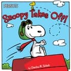 Snoopy Takes Off! - With Audio Recording ebook by Charles  M. Schulz, Tina Gallo, Scott Jeralds
