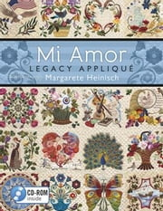 Mi Amor Legacy Appliqu¿ ebook by Heinisch, Margarete