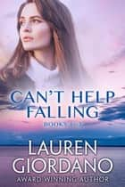 Can't Help Falling Books 1 to 3 - Can't Help Falling ekitaplar by Lauren Giordano