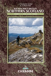 Backpacker's Britain: Northern Scotland - Thirty two- and three-day treks ebook by Graham Uney