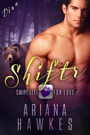 Shiftr: Swipe Left for Love (Dina) - Hope Valley Dating App Romance ebook by Ariana Hawkes