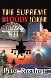 The Supreme Bloody Joker ebook by Peter Rossfour